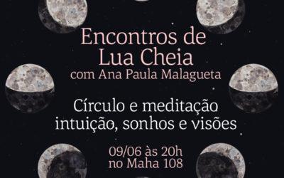 ENCONTROS DE LUA CHEIA – CÍRCULO E MEDITAÇÃO DE INTUIÇÃO, SONHOS E VISÕES